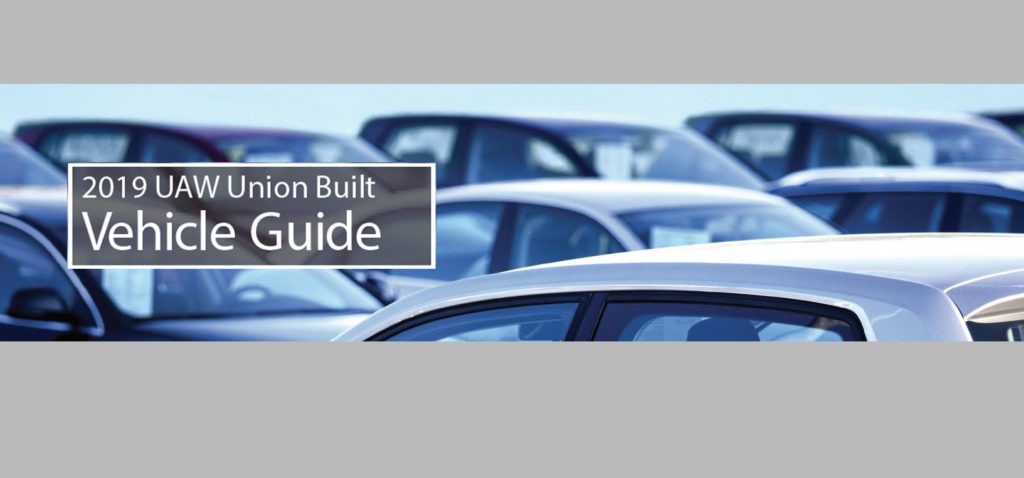 The 2019 UAW Union-Built Vehicle Guide: Buy Union and