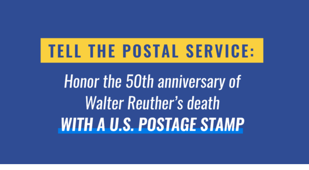 Sign The Petition To Honor Walter Reuther With A Commemorative Stamp Uaw